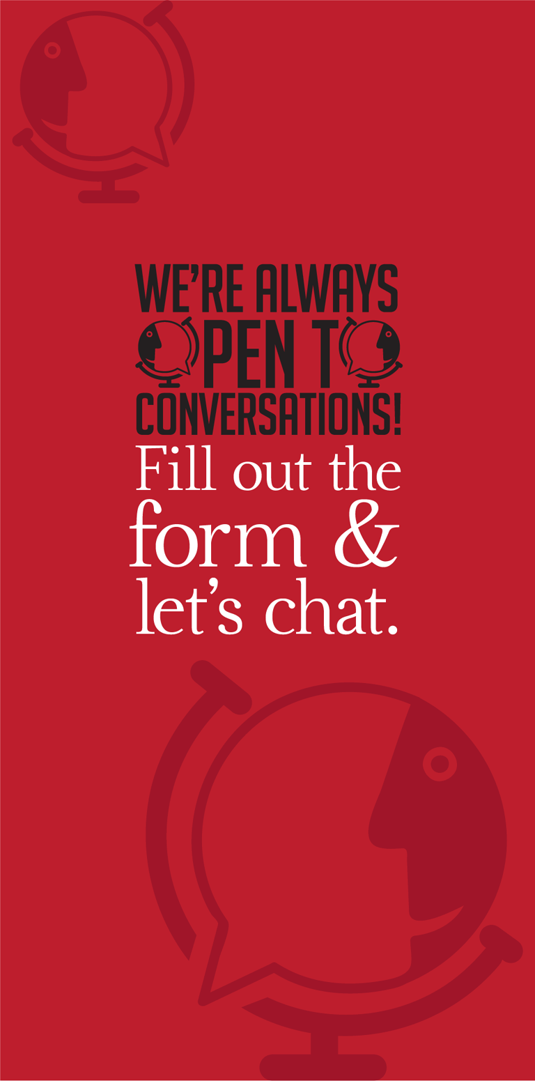 We're always Open to Conversations! Fill out the form & let's chat