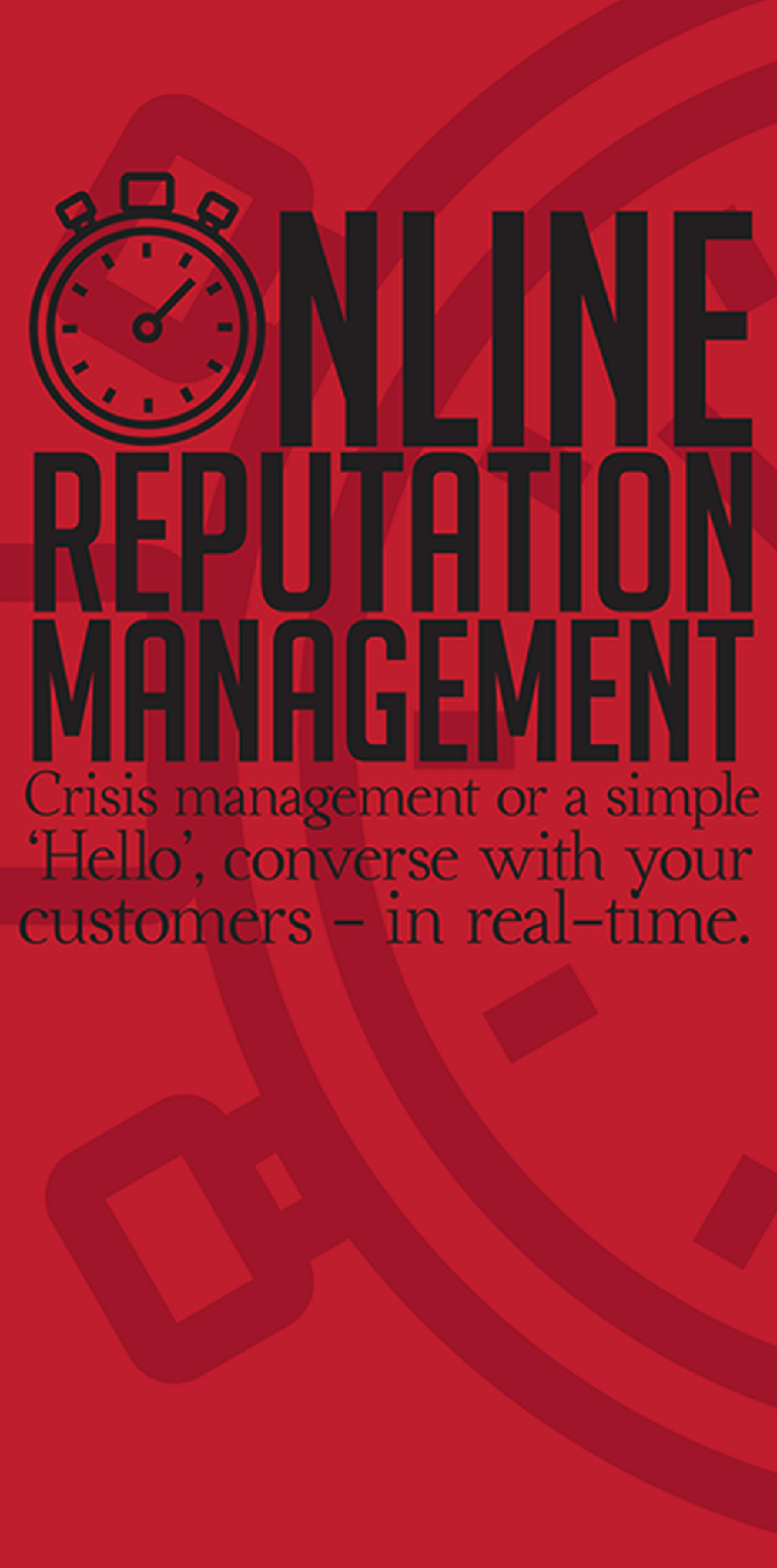 Online Reputation Management Crisis management or a simple 'Hello', converse with your customers -in real-time.