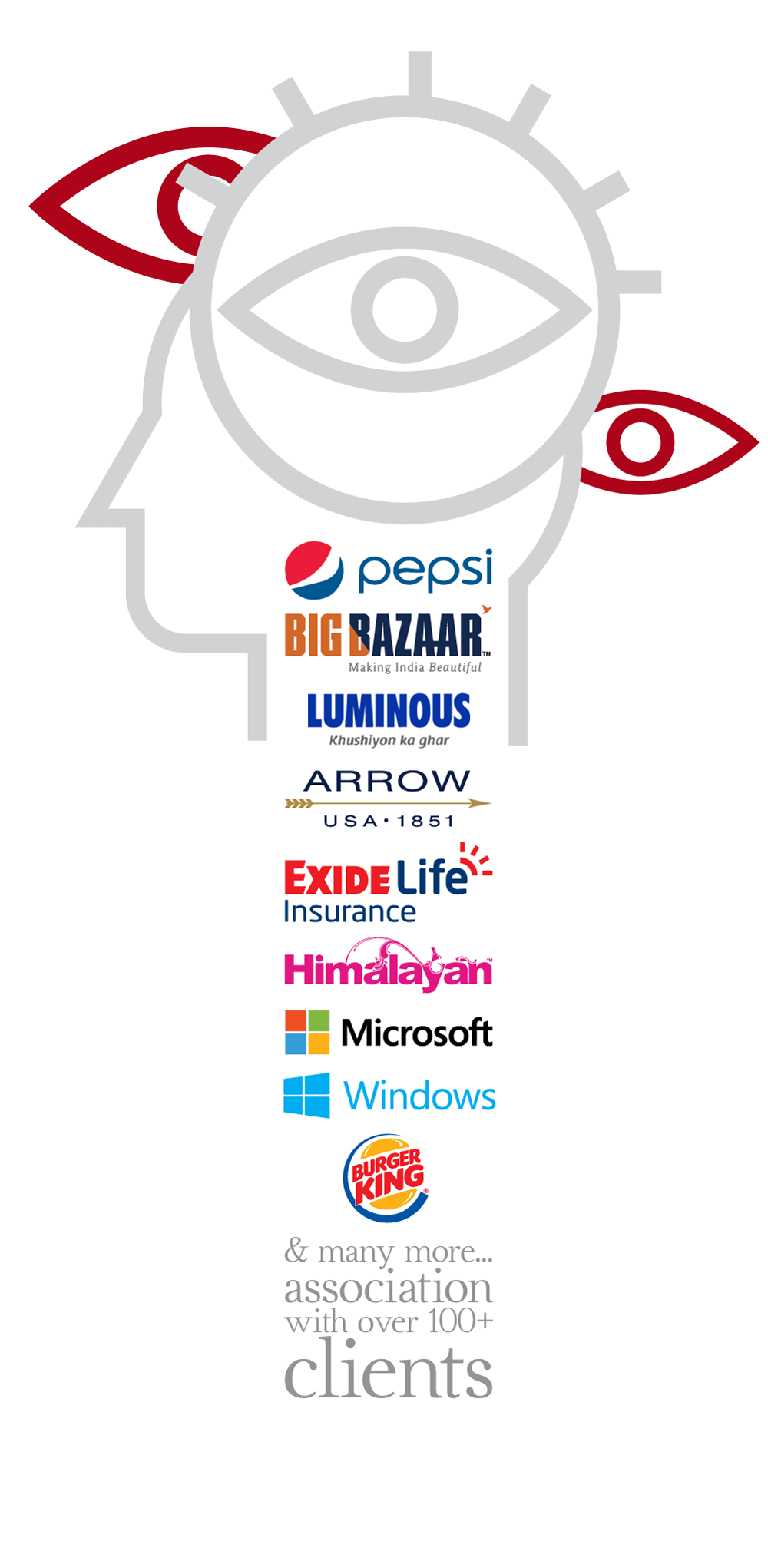 Pepsi, Big Bazaar, Arrow, Exide Life Insurance, Himalayan, Microsoft, Windows, Burger King and many more association with over 100+ clients.